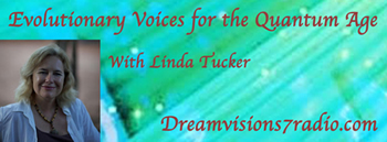 Evolutionary Voices for the Quantum Age with Linda Tucker